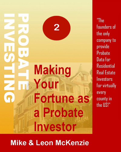 Making Your Fortune as a Probate investor